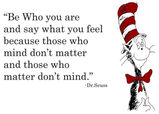 Dr-Seuss-Quotes-Be-Who-You-Are-And-Say-What-You-Feel-5